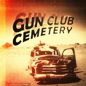 Gun Club Cemetery - s/t