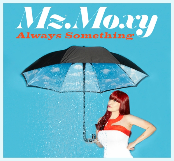 Mz. Moxy Always Something Single Artwork Small